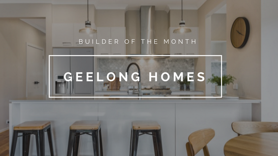 Builder of the Month: Geelong Homes