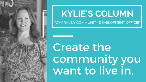 Create the community you want to live in.