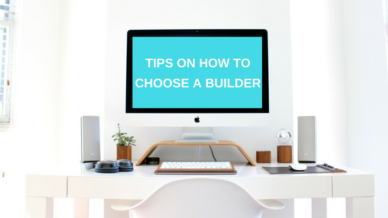 Tips on how to choose a builder
