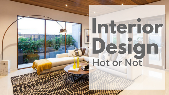 Interior Design, Hot or Not?