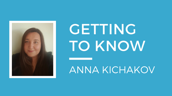 Getting to know Anna Kichakov